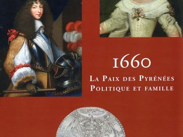 Olivier RIBETON, Maider ETCHEPARE JAUREGUY, 1660, La paix des Pyrénées, Politique et famille, Musée Basque et de l'histoire de Bayonne, 2016