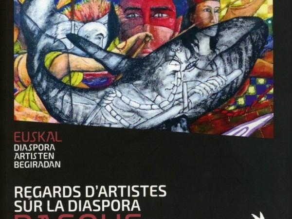 Viviane DELPECH, Regards d'artistes sur la diaspora Basque, Kilika édition, 2016