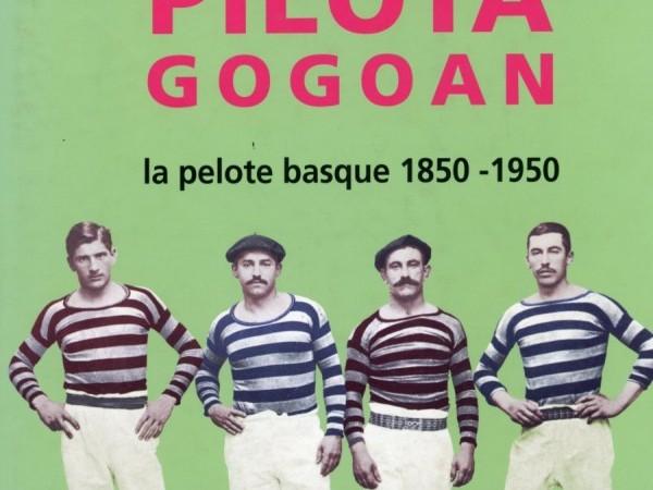 Oeuvre collective, Pilota gogoan, Musée Basque et de l'histoire de Bayonne, Les éditions Mondarrain, 1998